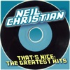 Neil Christian, That's Nice: The Greatest Hits