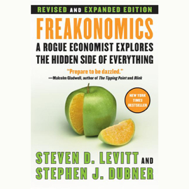 Freakonomics: Revised Edition (Unabridged) audiobook