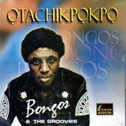 Otachikpokpo - Bongos Ikwue & The Groovies