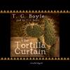 The Tortilla Curtain (Unabridged) - T.C. Boyle