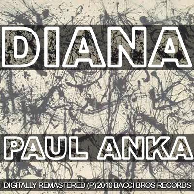 Diana (Remastered) - Paul Anka