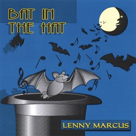 bat in the hat by lenny marcus on apple music