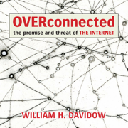 Overconnected: The Promise and Threat of the Internet (Unabridged)