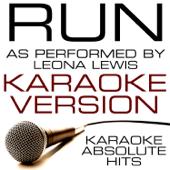 Run (As Performed By Leona Lewis) [Karaoke Version]