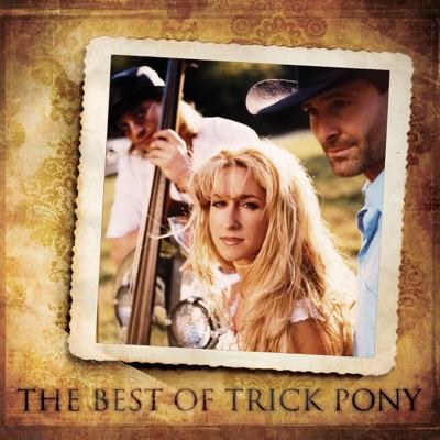 The Best of Trick Pony - Trick Pony