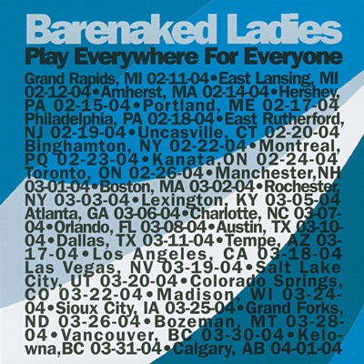 Play Everywhere for Everyone (Live in Amherst, MA, 02/14/04) - Barenaked Ladies