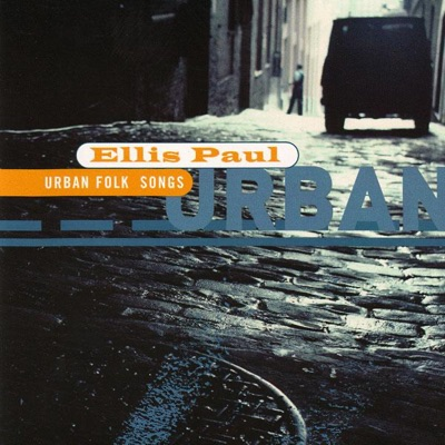 Urban Folksongs - Ellis Paul