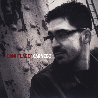 Xarnego - Dani Flaco