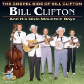 Bill Clifton And His Dixie Mountain Boys - Living The Right Life
