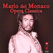Opera Classics - Mario del Monaco - Mario del Monaco