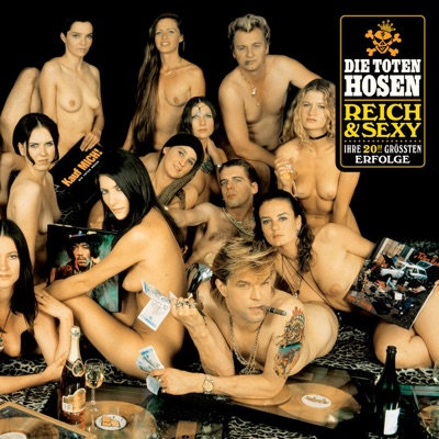 Reich & Sexy (Deluxe-Edition mit Bonus-Tracks) - Die Toten Hosen
