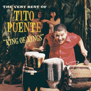 King of Kings: The Very Best of Tito Puente - Tito Puente - Tito Puente