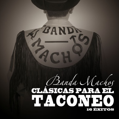 Clásicas para el Taconeo - Banda Machos