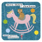 Miu Mau - Ihahaa - Lasten Parhaat Eläinlaulut