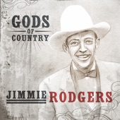Gods of Country: Jimmie Rodgers
