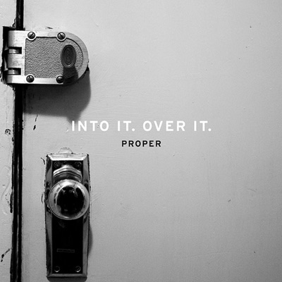 Proper - Into It. Over It.