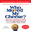 Spencer Johnson, M.D. - Who Moved My Cheese?: The 10th Anniversary Edition (Unabridged)  artwork