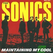 The Sonics - Maintaining My Cool