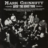 Mark Chesnutt - Since You Ain't Home