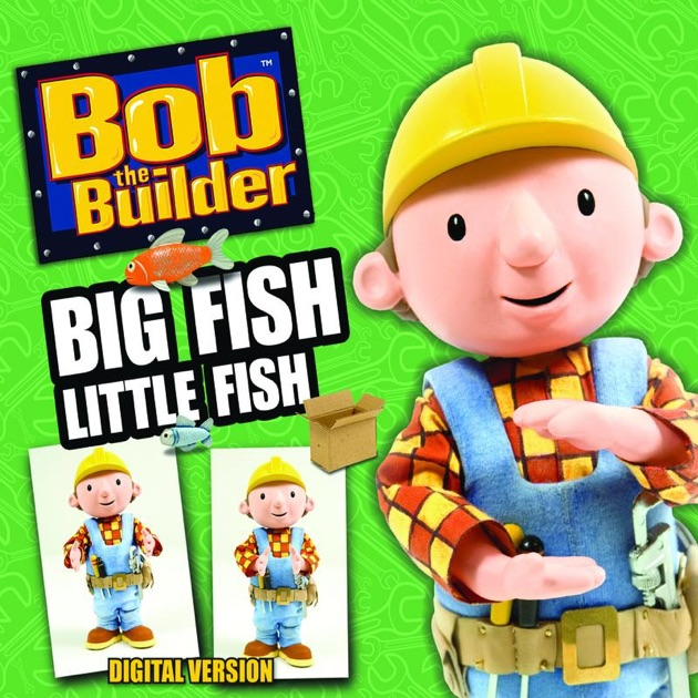 Big fish little fish single by bob the builder for Big fish musical soundtrack