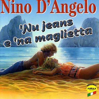 'Nu jeans e 'na maglietta - Nino D'Angelo