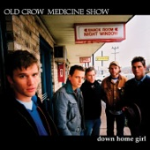 Old Crow Medicine Show - Down Home Girl