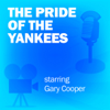 Lux Radio Theatre - The Pride of the Yankees: Classic Movies on the Radio  artwork