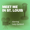 Lux Radio Theatre - Meet Me in St. Louis: Classic Movies on the Radio  artwork