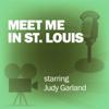 Lux Radio Theatre - Meet Me in St. Louis: Classic Movies on the Radio  artwork