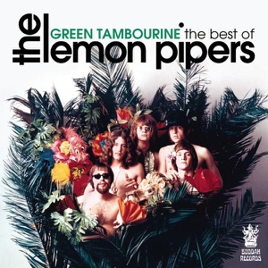 Green Tambourine - The Best of The Lemon Pipers