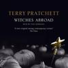Witches Abroad: Discworld, Book 12 (Unabridged) - Terry Pratchett