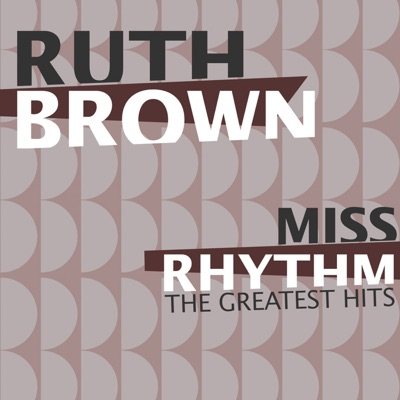 Miss Rhythm (The Greatest Hits) - Ruth Brown