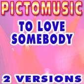To Love Somebody (Instrumental Version) [Karaoke Version]