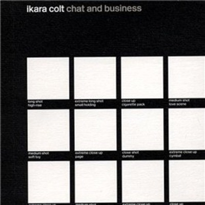 Chat and Business - Ikara Colt