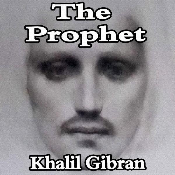 the prophet kahlil gibran chapter analysis