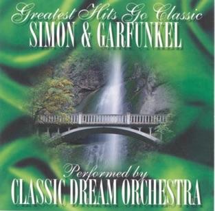 Greatest Hits Go Classic: Simon & Garfunkel – Classic Dream Orchestra