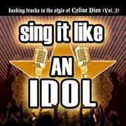 Sing It Like an Idol: Céline Dion (Vol. 2) - The Original Hit Makers