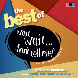 Best of Wait Wait . . . Don't Tell Me! (Unabridged) audiobook
