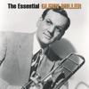 The Essential Glenn Miller - Glenn Miller