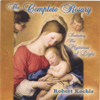 The Complete Rosary (2 Disc Set) - Robert Kochis
