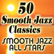 50 Smooth Jazz Classics - Smooth Jazz All Stars - Smooth Jazz All Stars