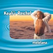 Keali I Reichel - E Ala E