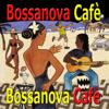 Bossanova cafè (Cover, Brazil, Bossa Nova, Choro) - Various Artists