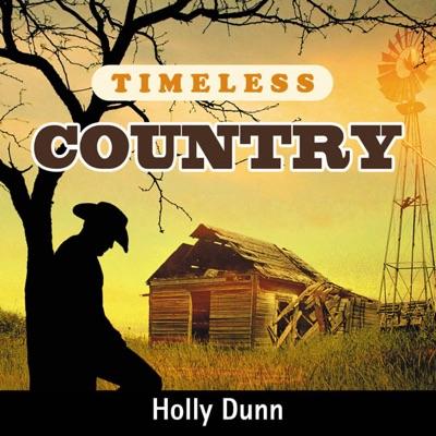 Timeless Country: Holly Dunn - Holly Dunn