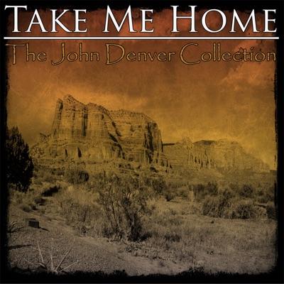 Take Me Home - The John Denver Collection - John Denver