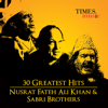 30 Greatest Hits Nusrat Fateh Ali Khan  and Sabri Brothers songs