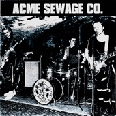 Acme Sewage Co. - I Don't Need You