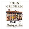 John Grisham - Playing for Pizza: A Novel (Unabridged) [Unabridged Fiction] bild