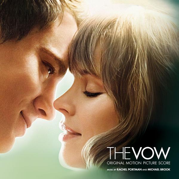 The Vow (Original Motion Picture Score) by Rachel Portman & Michael Brook