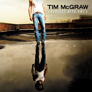 Tim McGraw - Reflected: Greatest Hits, Vol. 2